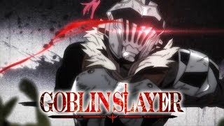 GOBLIN SLAYER - Opening | Rightfully