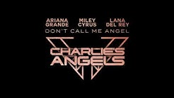 Ariana Grande - Don't Call Me Angel (Clean) ft Miley Cyrus & Lana Del Rey [Official] [KOTA]