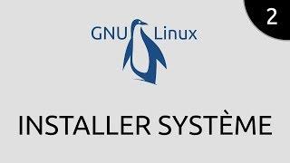 GNU/Linux #2 - installer système