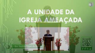 A unidade da igreja ameaçada: 1 Coríntios 1.10-17 - Culto - 30/08/2020 - Rev. Anatote Lopes da Silva