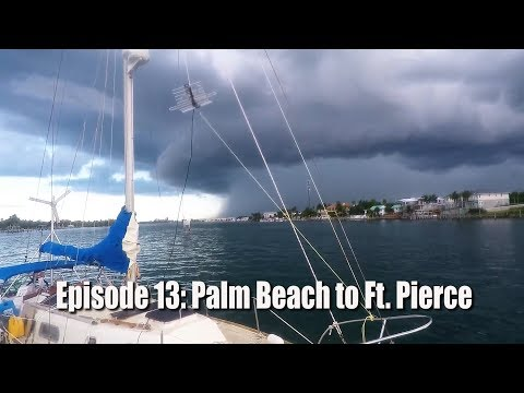 The Friendly Pirates ep. 13, Summer Storms! (Palm Beach to Ft. Pierce)