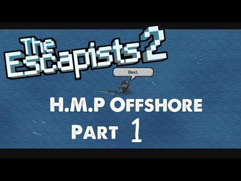 A Perfect First Day - Pt. 1 - H.M.P Offshore - The Escapists 2