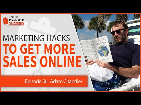 OPP56 Adam Chandler - Marketing Hacks to Boost Engagement, Trust and Get More Sales Online