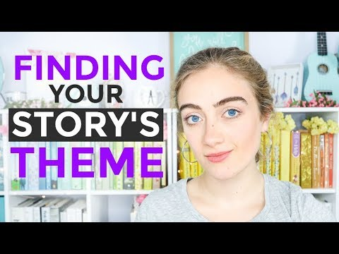 HOW TO WRITE THEME INTO YOUR STORY