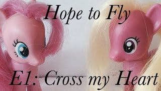 MLP | Hope to Fly | E1: Cross my Heart