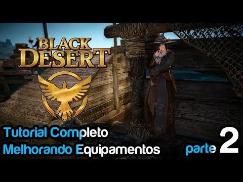 Black Desert - Tutorial Completo, Como Melhorar Seus Equipamentos E Fazer Stack / Parte2