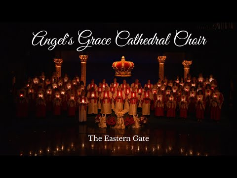Angel's Grace Cathedral Choir - The Eastern Gate