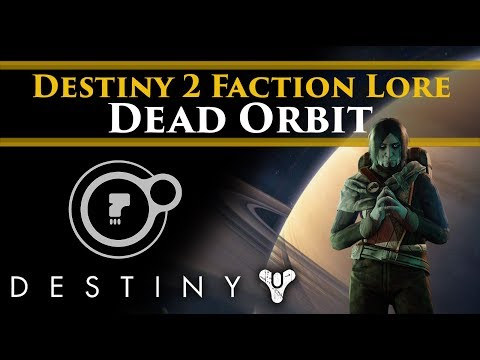 Destiny 2 Faction Rally - Dead Orbit Faction Lore & Story!