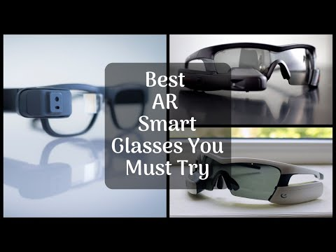 7 Best AR Smart Glasses (Augmented Reality Smart Glasses)