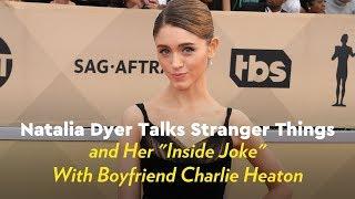 Natalie Dyer Talks Stranger Things and Her