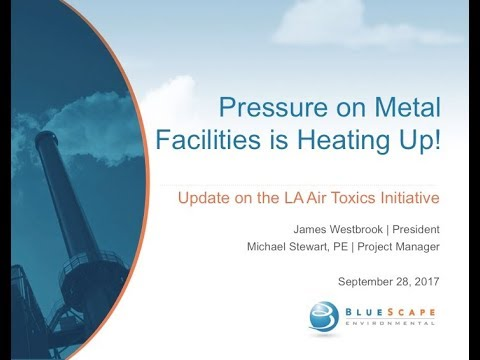 BlueScape Pressure on Metal Facilities is Heating Up! The LA Air Toxics Initiative! 092817