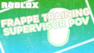 ROBLOX Frappe Training - Supervisor [CEO] POV
