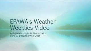 Weather Weeklies Sunday December 9th, 2018