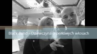 Zespół Black Band  2019 - Dziewczyna o perłowych włosach (cover)