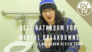 Best Bathroom For: Mental Breakdowns | Grand Valley's Bathroom Review Show (Circa 1992)