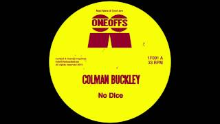 Colman Buckley No Dice (12