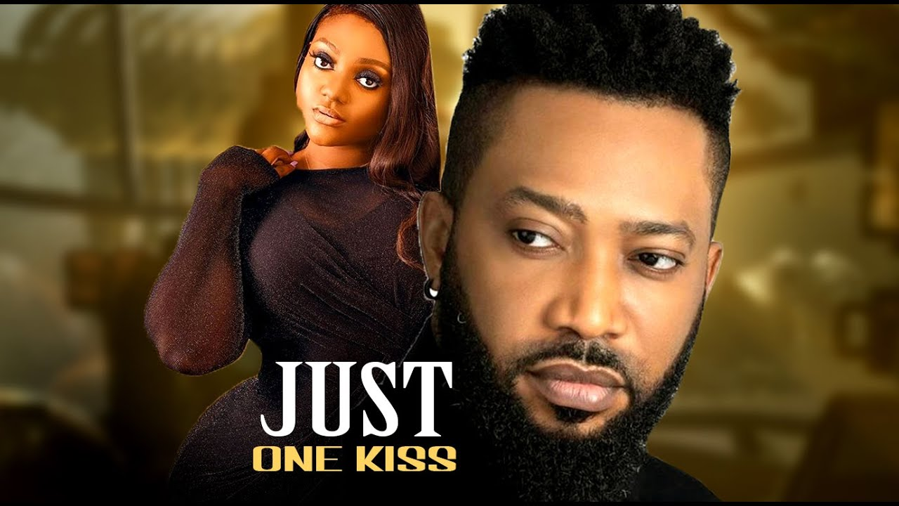 Download JUST ONE KISS - LATEST NOLLYWOOD MOVIE