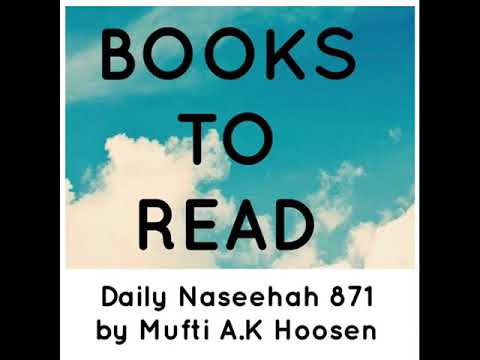 BOOKS TO READ. Daily Naseehah 871 by Mufti A.K Hoosen