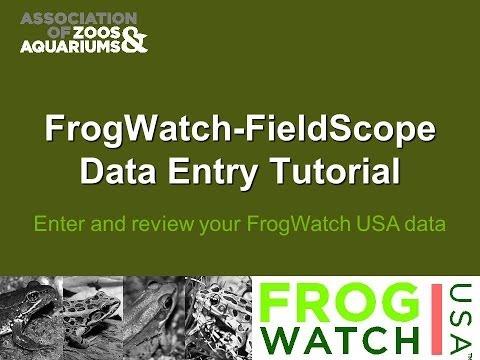 FrogWatch-FieldScope Data Entry Tutorial 2234