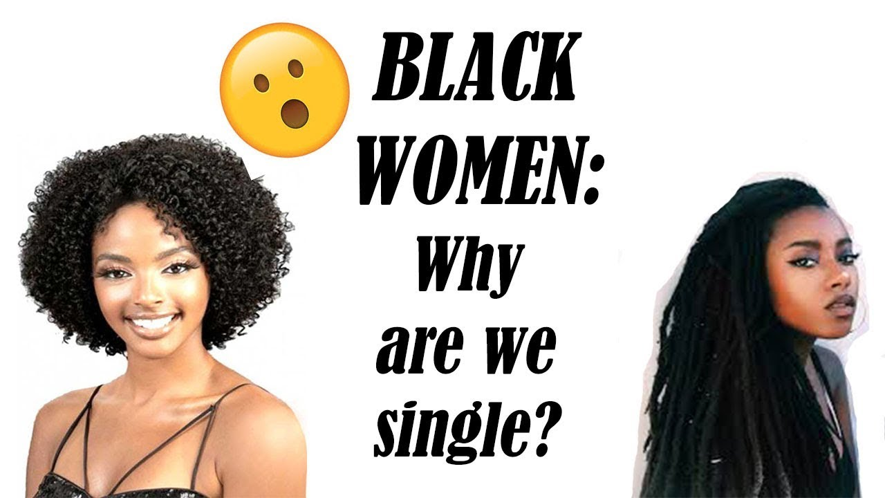 why are black women single