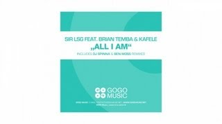 Sir LSG feat. Brian Temba & Kafele - All I Am (Sir LSG Original Mix) - GOGO 058