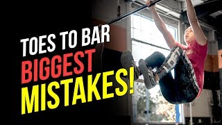 Toes To Bar FAULTS (Tips for 4 Common Mistakes)