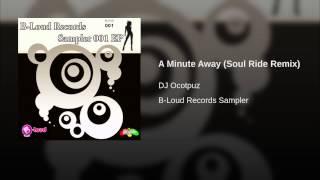 A Minute Away (Soul Ride Remix)