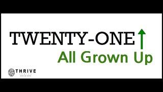 Thrive Church, TWENTY-ONE, 11-15-20, Part 2