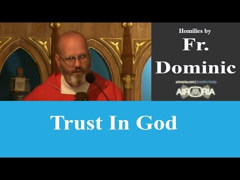 Trust In God - Aug 07 - Homily - Fr Dominic