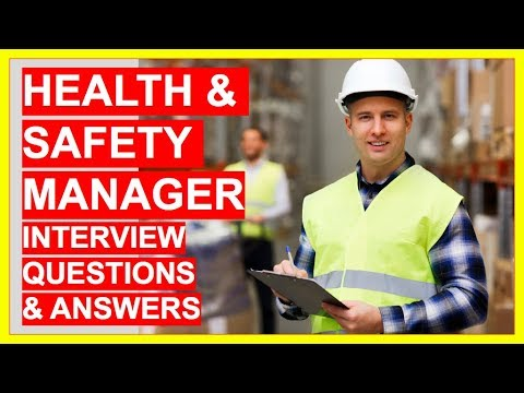 HEALTH AND SAFETY MANAGER Interview Questions And Answers! (Safety Officer Interview!)