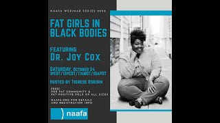 10/24/20 NAAFA Webinar: Fat Girls in Black Bodies with Dr. Joy Cox