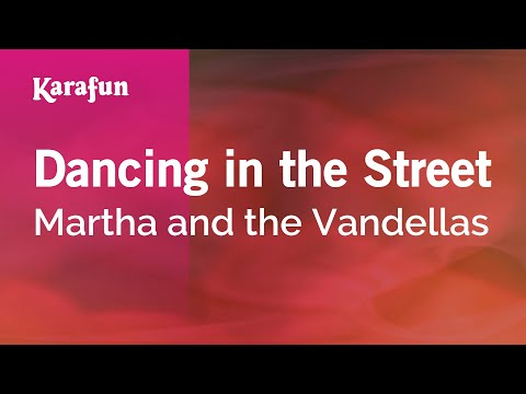 Karaoke Dancing in the Street - Martha and the Vandellas *