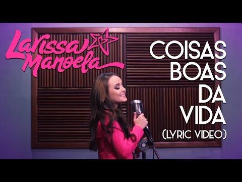 Larissa Manoela - Coisas Boas da Vida (Lyric Video)