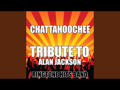 Chattahoochee (Tribute to Alan Jackson)