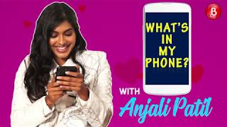 'What's In Your Phone': Anjali Patil Shares The Deepest Secrets Hidden In Her Mobile