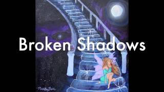 Broken Shadows by Mary Courage and Michelle Morine