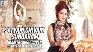 Satyam Shivam Sundaram Mamta Singh Cover Ft Anastasiia Kalisnichenko Singh Mp3 Song Download