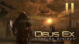 Великий побег ● Deus Ex: Mankind Divided #11 [PC] 1080p60 Max Settings