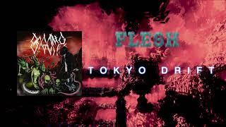 FLESH TOKYO DRIFT Official Audio