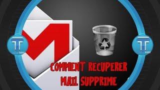 Comment Récupérer des mails supprimés sur Gmail (la façon dont la majorité ne sait pas)