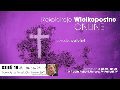 Rekolekcje Wielkopostne ONLINE - dzień 15 (30 marca 2020).