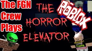 The FGN Crew Plays: ROBLOX - Horror Elevator (PC)