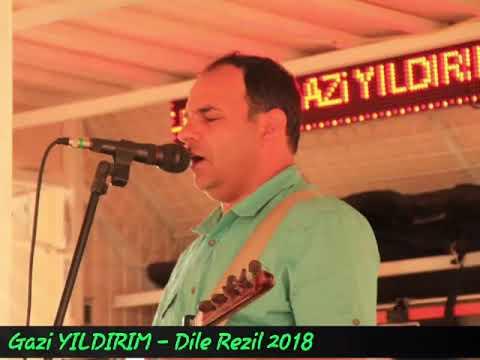 Gazi YILDIRIM- DILE REZIL 2018