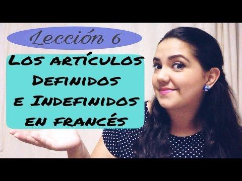 Los Artículos Definidos E Indefinidos En Francés - Les Articles Définis Et Indéfinis (Lección 6)