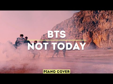 BTS - Not Today   Piano Cover