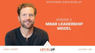 Level Up: Episode 2 - The MBAR Leadership Model