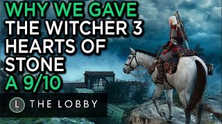 Why We Gave Witcher 3 Hearts of Stone a 9/10 - The Lobby