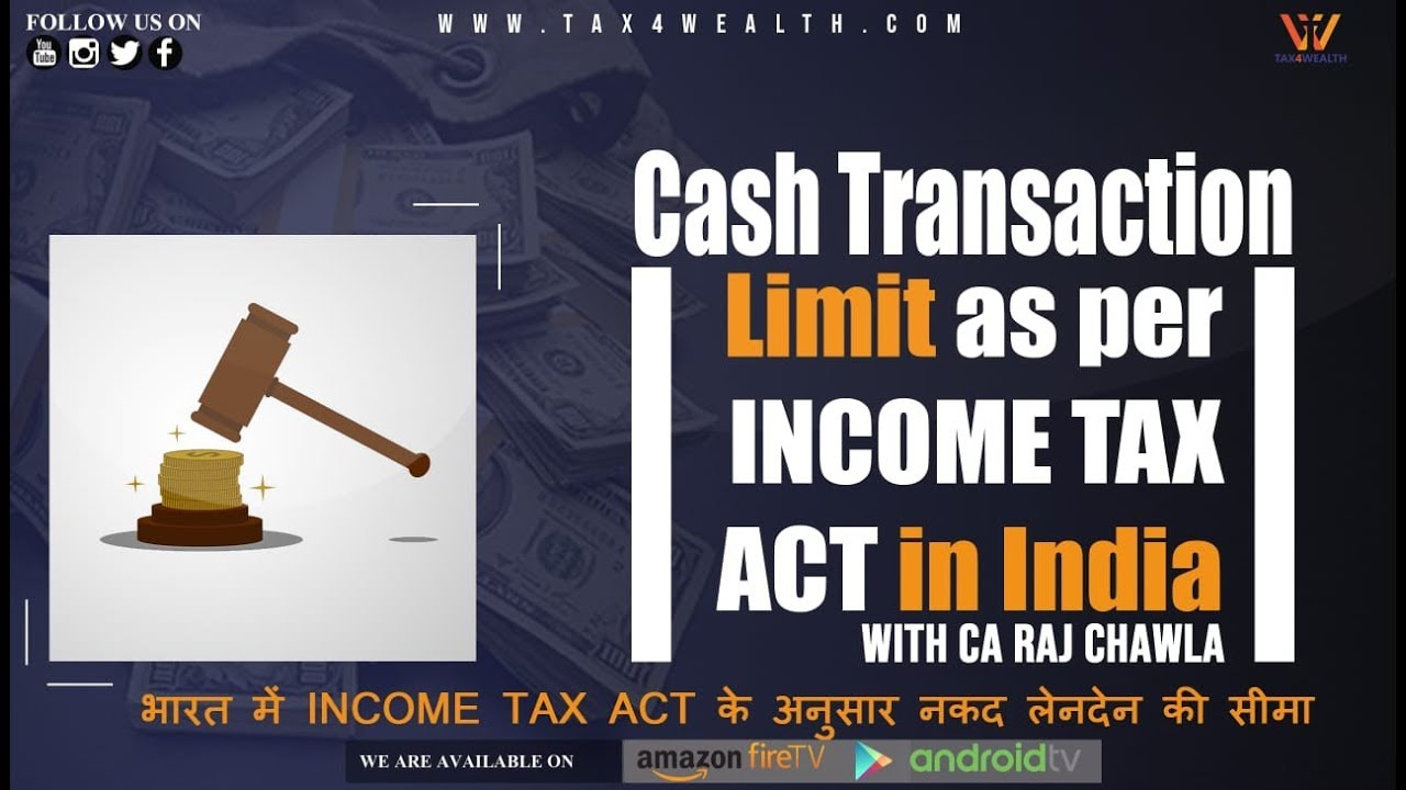 Cash transaction limit as per Income Tax  Act  in India