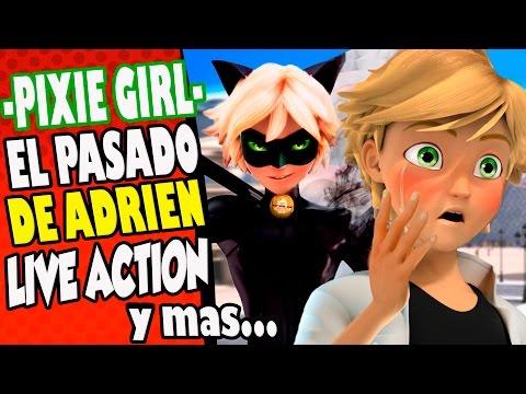 EL PASADO DE ADRIEN, PELICULA LIVE ACTION, Pixie Girl y mas