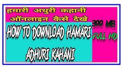 How to download hamari adhuri kahani full movie hindi|emran hashmi2015|hamari adhuri kahani download
